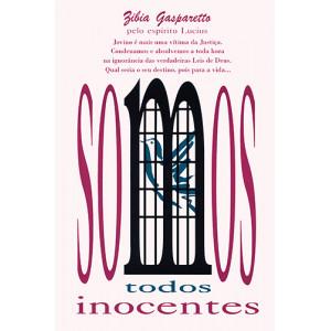 Somos Todos Inocentes (Zibia Gasparetto)