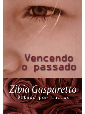 Vencendo O Passado (Zibia Gasparetto)