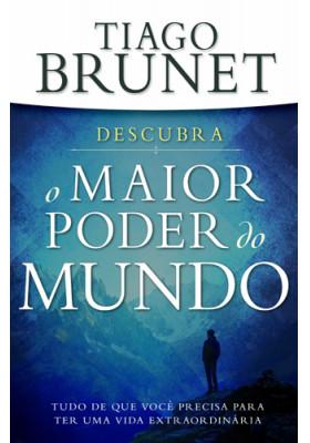 Descubra o Maior Poder do Mundo (Tiago Brunet)