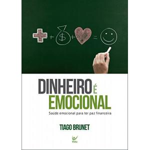 Dinheiro É Emocional (Tiago Brunet)