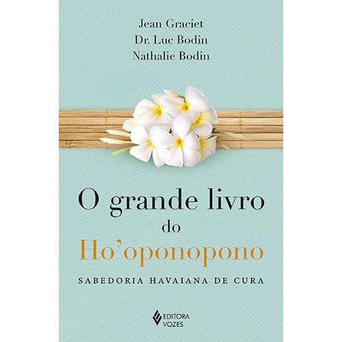 O Grande Livro do Ho'oponopono (Jean Graciet / Luc Bodin / Nathalie Bodin)