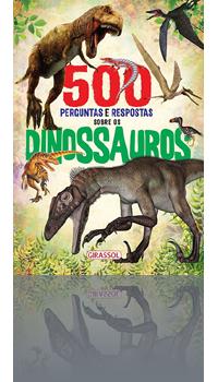 500 Perguntas e Respostas Sobre Os Dinossauros (¥3.600)