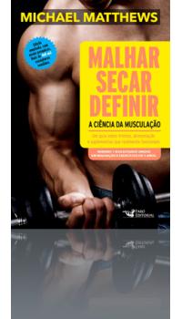Malhar, Secar, Definir - A Ciência da Musculação (¥2.750)